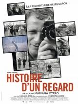 Histoire d'un regard: À la recherche de Gilles Caron