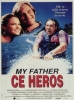 My father, ce héros (My Father the Hero)