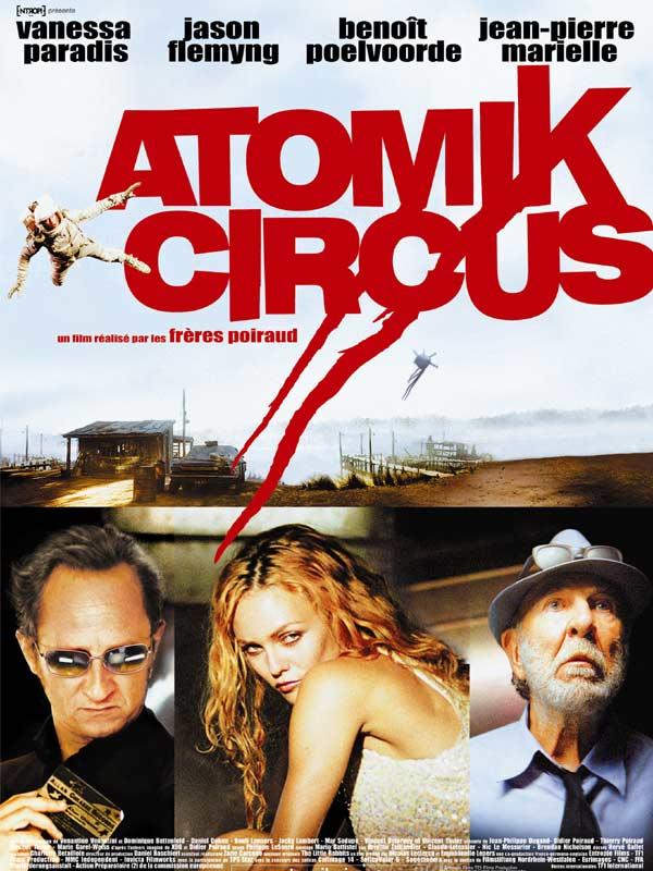 affiche du film Atomik Circus, le retour de James Bataille