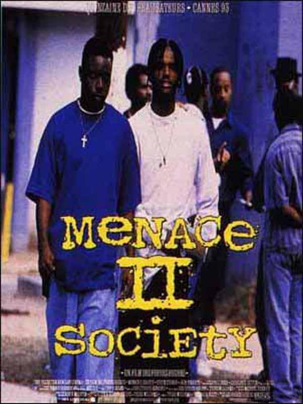 affiche du film Menace 2 Society