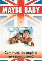 affiche du film Maybe Baby ou Comment les Anglais se reproduisent