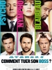 Comment tuer son boss ? (Horrible Bosses)