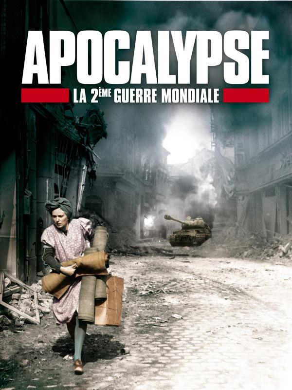affiche du film Apocalypse, la 2ème Guerre Mondiale