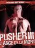 Pusher III: L'ange de la mort (Pusher III)