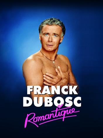 affiche du film Franck Dubosc: Romantique