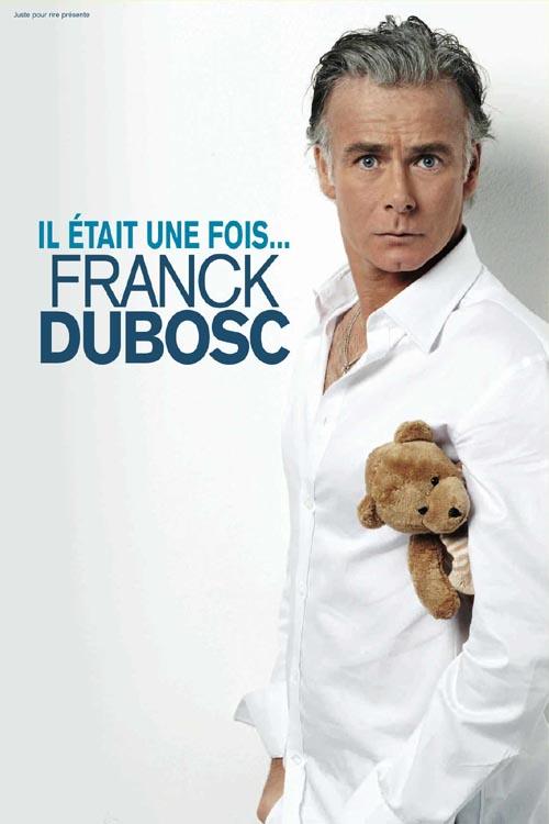 affiche du film Franck Dubosc: Il était une fois...