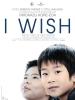 I Wish: Nos voeux secrets (Kiseki)