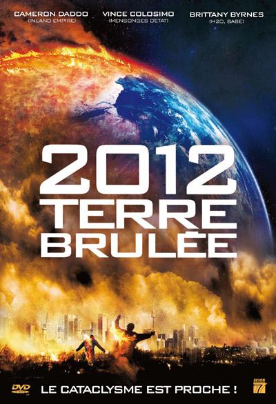 affiche du film 2012 : Terre brûlée (TV)
