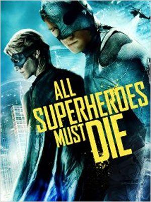 affiche du film All Superheroes Must Die