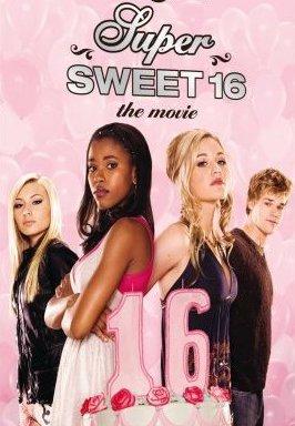affiche du film Super Sweet 16, The Movie
