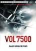 Vol 7500 : aller sans retour (7500)
