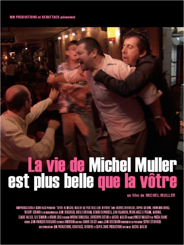 affiche du film La vie de Michel Muller est plus belle que la vôtre