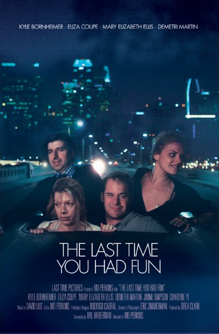 affiche du film The Last Time You Had Fun