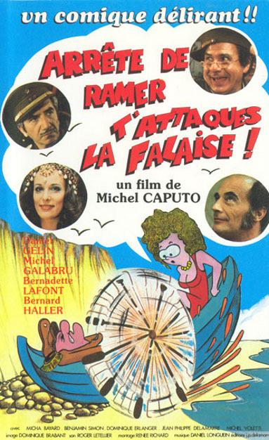 affiche du film Arrête de ramer, t'attaques la falaise !