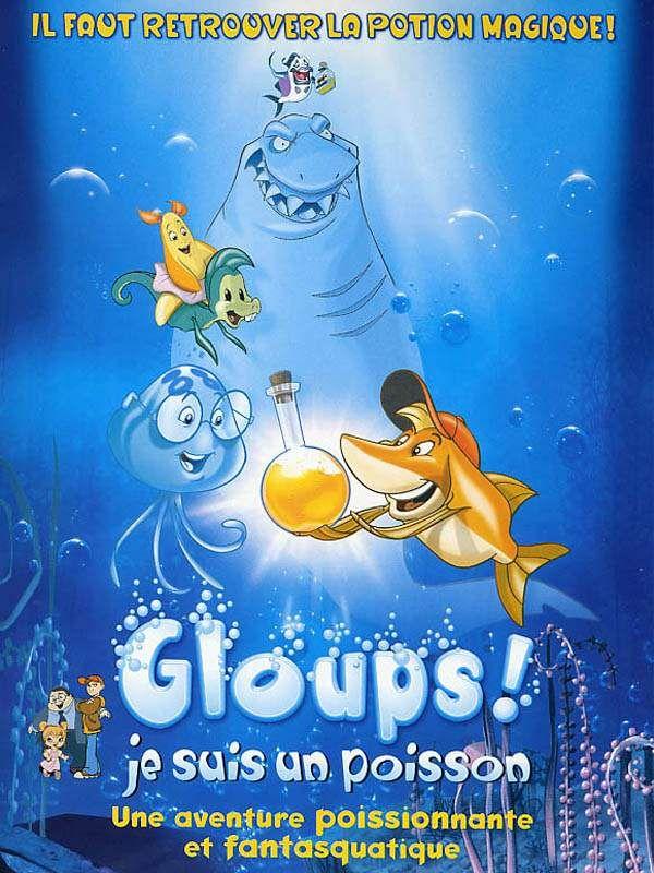 affiche du film Gloups! Je suis un poisson