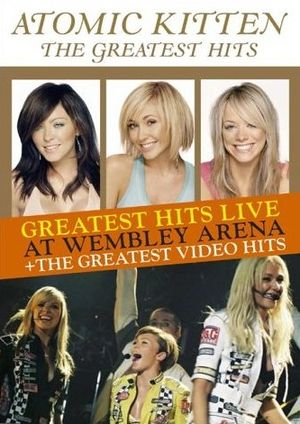 affiche du film Atomic Kitten: The Greatest Hits (Live at Wembley Arena)