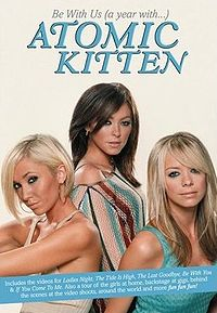 affiche du film Atomic Kitten: Be With Us (a year with...)