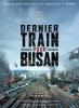 Dernier Train pour Busan (Bu-San-Haeng)