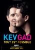 Kev Gad: Tout est possible