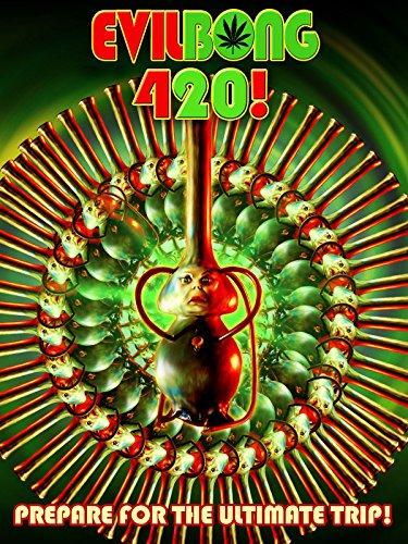 affiche du film Evil Bong 420