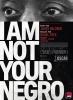 Je ne suis pas votre nègre (I Am Not Your Negro)