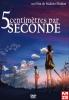 5 centimètres par seconde (Byôsoku 5 senchimêtoru)