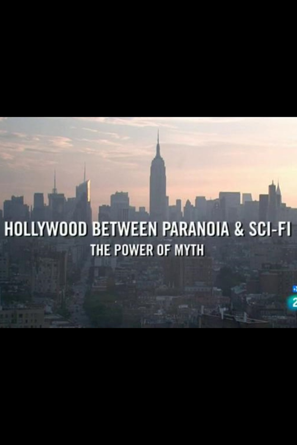 affiche du film Hollywood Between Paranoia and Sci-Fi : The Power of Myth