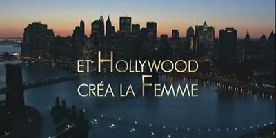 affiche du film Et Hollywood créa la femme
