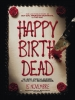 Happy Birthdead (Happy Death Day)