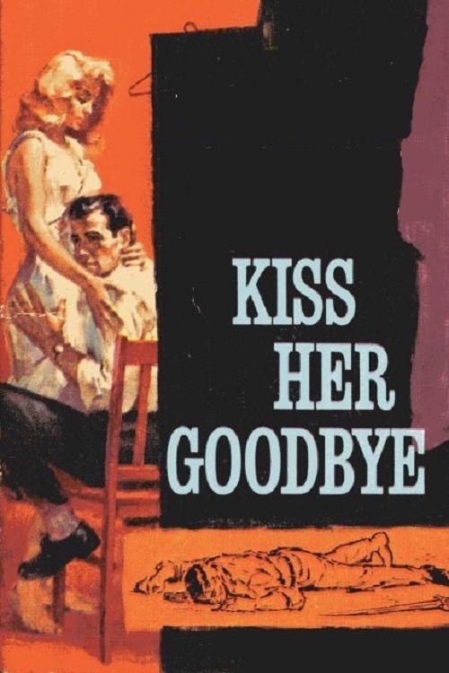 affiche du film Kiss Her Goodbye
