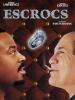 Escrocs (What's the Worst That Could Happen?)