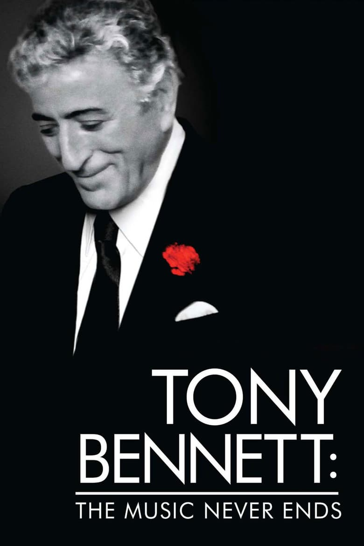 affiche du film Tony Bennett: The Music Never Ends