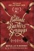 La Ballade de Buster Scruggs (The Ballad of Buster Scruggs)