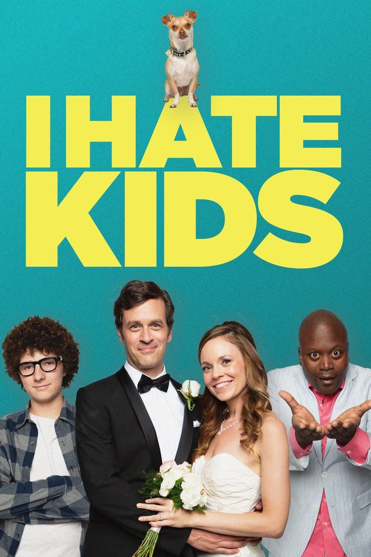 affiche du film I Hate Kids