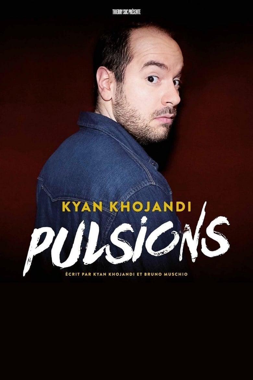 affiche du film Kyan Khojandi : Pulsions