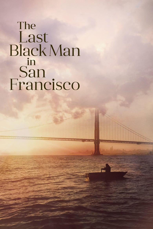 affiche du film The Last Black Man in San Francisco