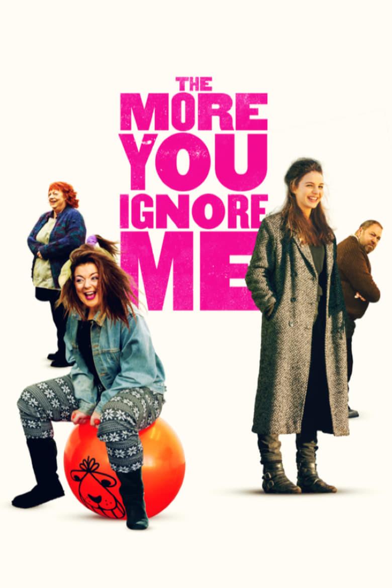 affiche du film The More You Ignore Me