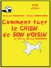 Comment tuer le chien de son voisin (How to Kill Your Neighbor's Dog)