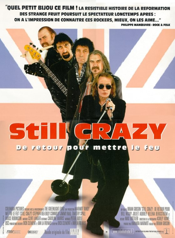 affiche du film Still Crazy: De retour pour mettre le feu