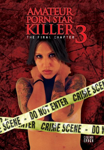 affiche du film Amateur Porn Star Killer 3 : The Final Chapter
