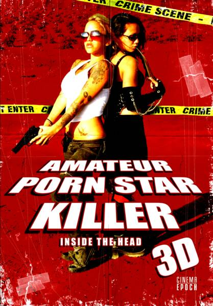 affiche du film Amateur Porn Star Killer 3D : Inside The Head