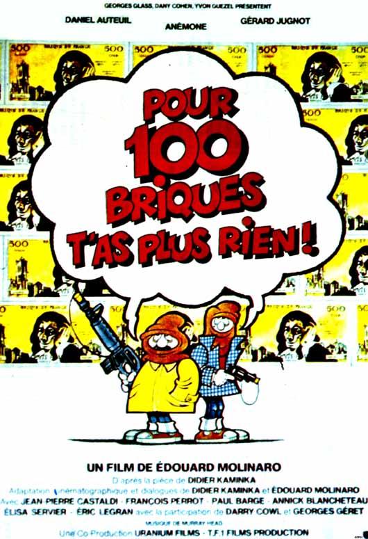 affiche du film Pour 100 briques t'as plus rien !