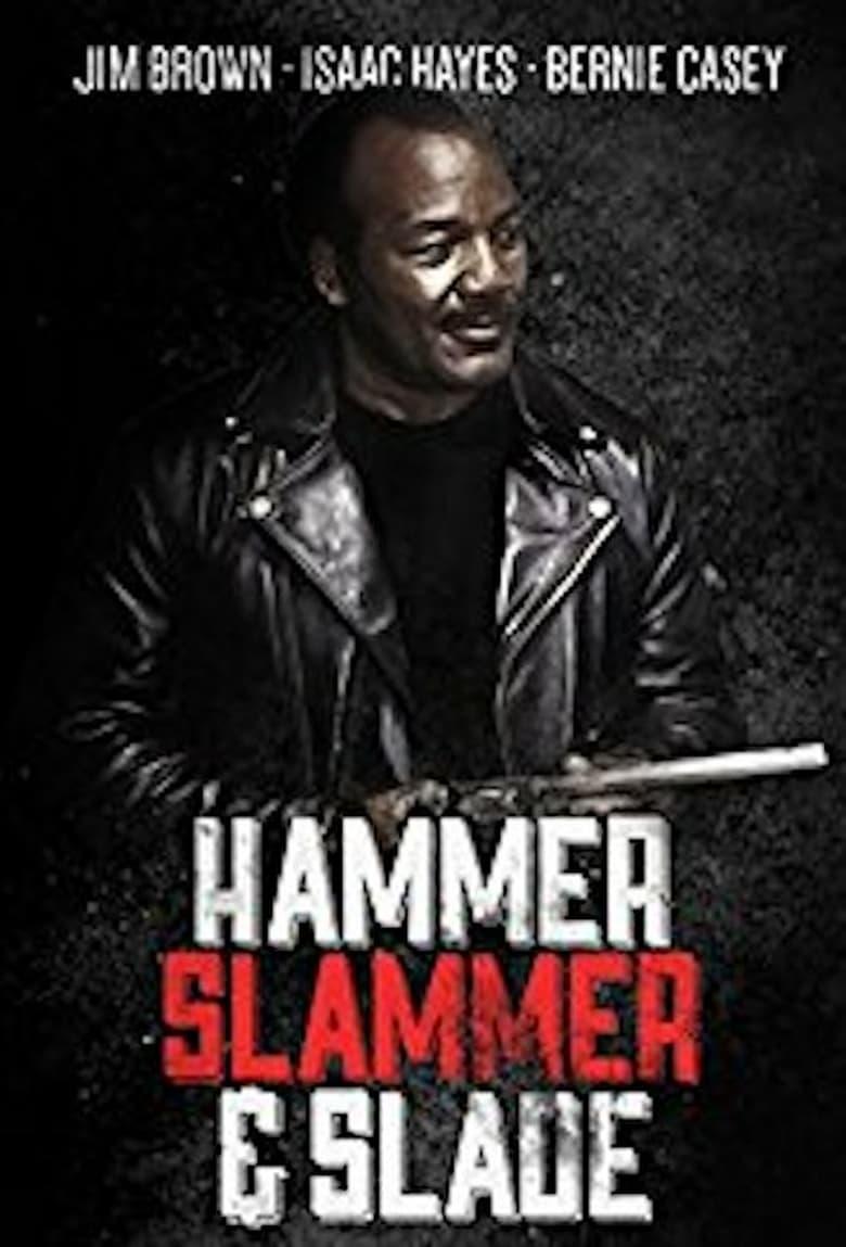affiche du film Hammer, Slammer, & Slade