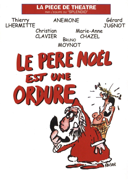 affiche du film Le Père Noël est une ordure (pièce de théâtre)