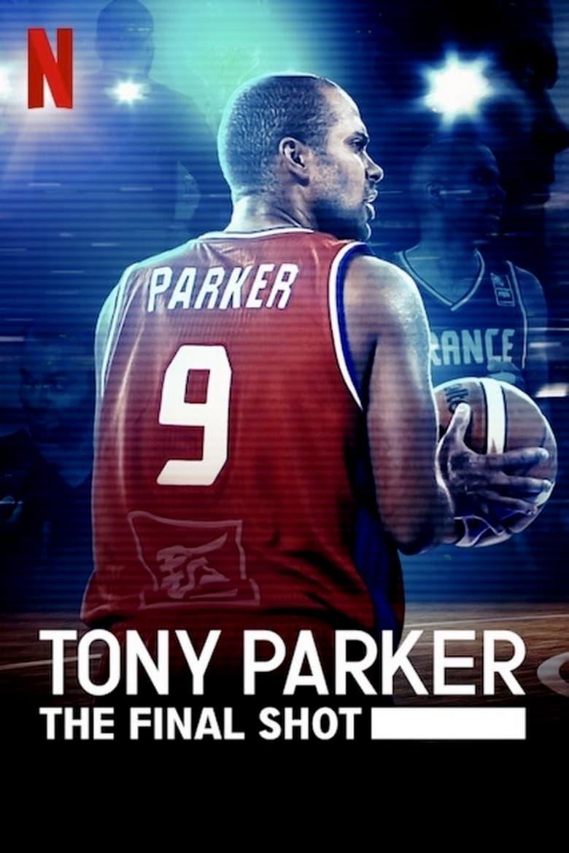 affiche du film Tony Parker: The Final Shot
