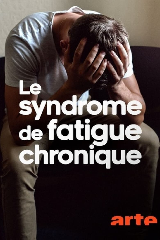 affiche du film Le syndrome de fatigue chronique - L'EM/SFC, une maladie trop peu (re)connue