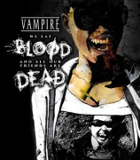 Vampire The Masquerade: We Eat Blood