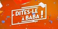 Dites-le à Baba !