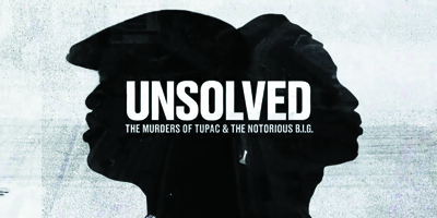 Unsolved: The Murders of Tupac and the Notorious BIG