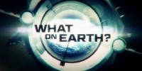 Phénomènes vus de l'espace (What on Earth?)